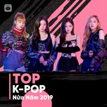 top k-pop nua nam 2019 - v.a