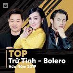 top tru tinh bolero nua nam 2019 - v.a