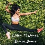 listen to dance, dance, dance - v.a