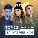 top 20 bai hat viet nam tuan 26/2019 - v.a