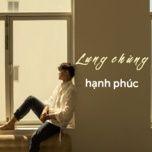lung chung hanh phuc - v.a