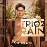 trio 2 rain - pham anh duy