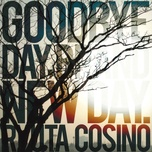 goodbye day, brand new day. - ryuta koshino