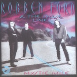 mystic mile - robben ford, the blue line
