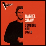 someone you loved (the voice australia 2019 performance / live) (single) - daniel shaw