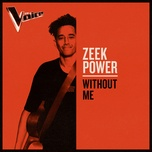without me (the voice australia 2019 performance / live) (single) - zeek power