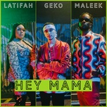 hey mama (single) - geko, maleek berry, latifah