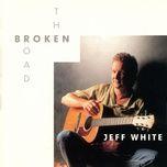 the broken road - jeff white