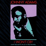 i won't cry - johnny adams
