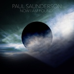 now i am found (single) - paul saunderson