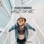 hold on me (single) - oscar stembridge