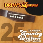 drew's famous 25 classic country and western party music - the hit crew