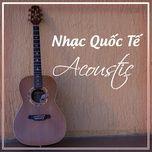 nhac quoc te acoustic - v.a