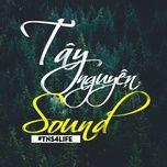 taynguyensound (#tns4life) - v.a
