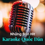 nhung ban hit karaoke quoc dan - v.a
