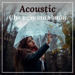 acoustic cho ngay mua buon - v.a