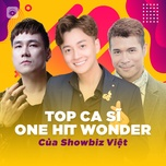 top ca si one hit wonder cua showbiz viet - v.a