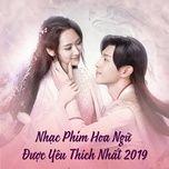 nhac phim hoa ngu duoc yeu thich nhat 2019 - v.a
