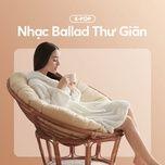 k-pop - nhac ballad thu gian - v.a