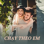 chay theo em - v.a