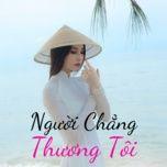 nguoi chang thuong toi - v.a