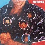 Download nhạc hot Herva Doce miễn phí về máy