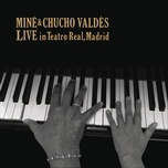 mine & chucho valdes. live in teatro real, madrid - mine kawakami, chucho valdes
