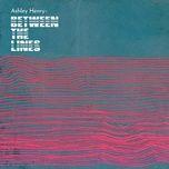 between the lines (single) - ashley henry, keyon harrold