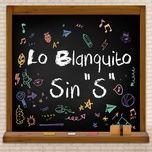 sin s - lo blanquito