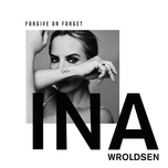 forgive or forget (single) - ina wroldsen