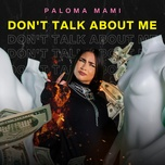 don't talk about me (single) - paloma mami