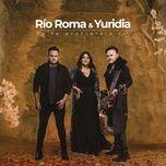yo te prefiero a ti (single) - rio roma, yuridia