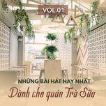 nhung bai hat hay nhat danh cho quan tra sua (vol. 1) - v.a