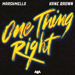 one thing right (single) - marshmello, kane brown