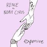 expensive (single) - rence, noah cyrus