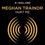 hurt me (from songland) (single) - meghan trainor
