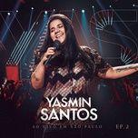 yasmin santos ao vivo em sao paulo - ep 2 - yasmin santos