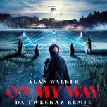 on my way (da tweekaz remix) (single) - alan walker, sabrina carpenter, farruko