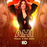 ahi (8d version) (single) - thalia, ana mena