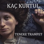 kac kurtul (single) - teneke trampet