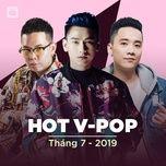 nhac viet hot thang 07/2019 - v.a