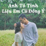 anh to tinh lieu em co dong y - v.a