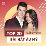 top 20 bai hat au my tuan 29/2019 - v.a
