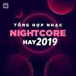 tong hop nhac nightcore hay 2019 - v.a