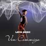 latin music - ven commigo - v.a