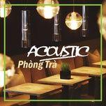 acoustic phong tra - v.a