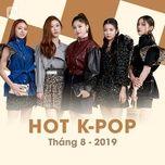 nhac han quoc hot thang 08/2019 - v.a