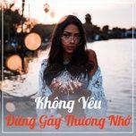 khong yeu dung gay thuong nho - v.a