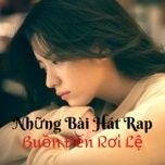 nhung bai hat rap buon den roi le - v.a