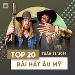 top 20 bai hat au my tuan 31/2019 - v.a